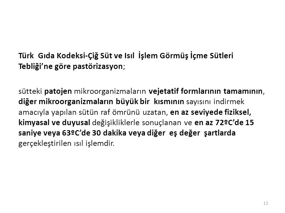 Türk Gıda Kodeksi-Çiğ Süt ve Isıl İşlem Görmüş İçme Sütleri Tebliği'ne göre pastörizasyon;