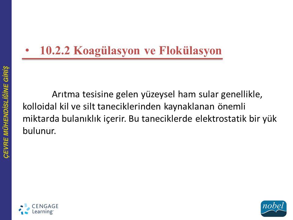 10.2.2 Koagülasyon ve Flokülasyon