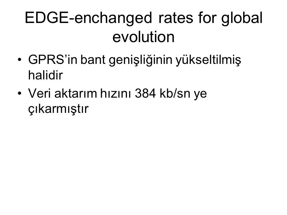 EDGE-enchanged rates for global evolution