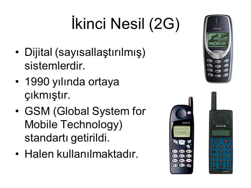 İkinci Nesil (2G) Dijital (sayısallaştırılmış) sistemlerdir.