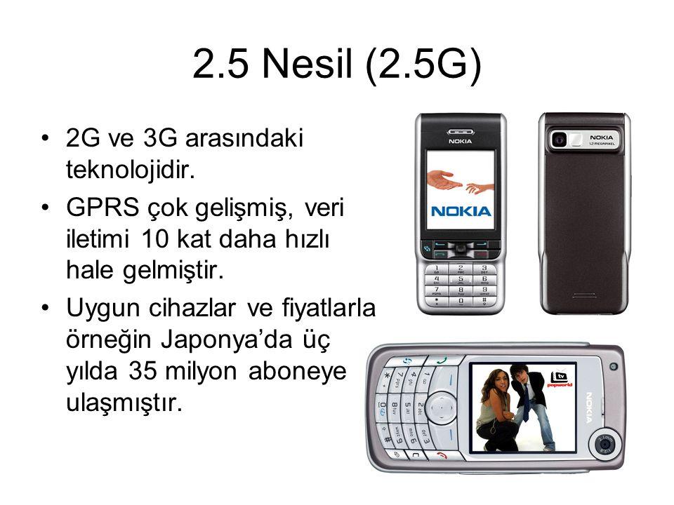 2.5 Nesil (2.5G) 2G ve 3G arasındaki teknolojidir.