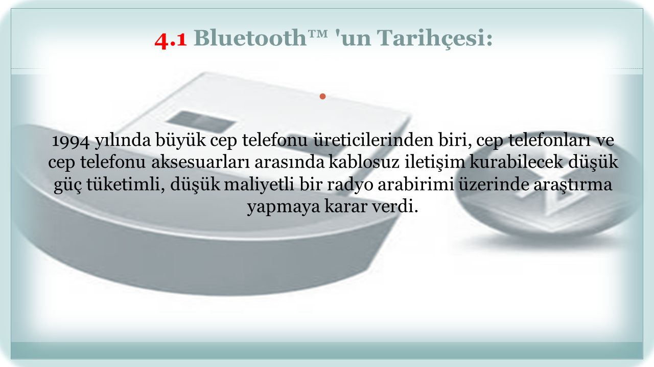 4.1 Bluetooth™ un Tarihçesi: