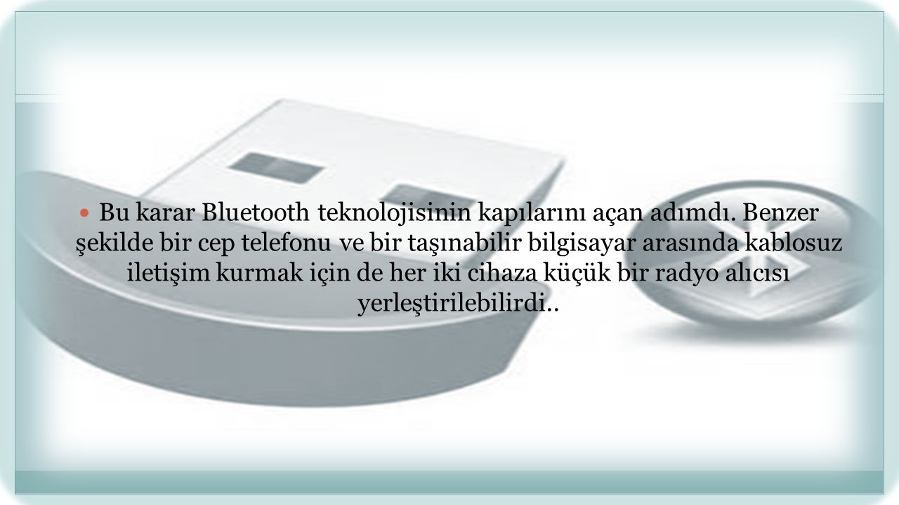 Bu karar Bluetooth teknolojisinin kapılarını açan adımdı