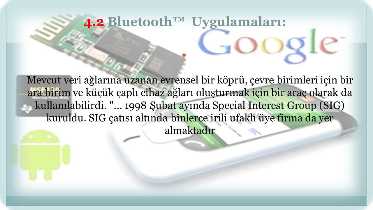 4.2 Bluetooth™ Uygulamaları: