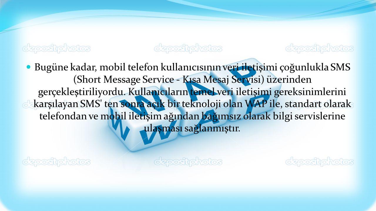 Bugüne kadar, mobil telefon kullanıcısının veri iletişimi çoğunlukla SMS (Short Message Service - Kısa Mesaj Servisi) üzerinden gerçekleştiriliyordu.
