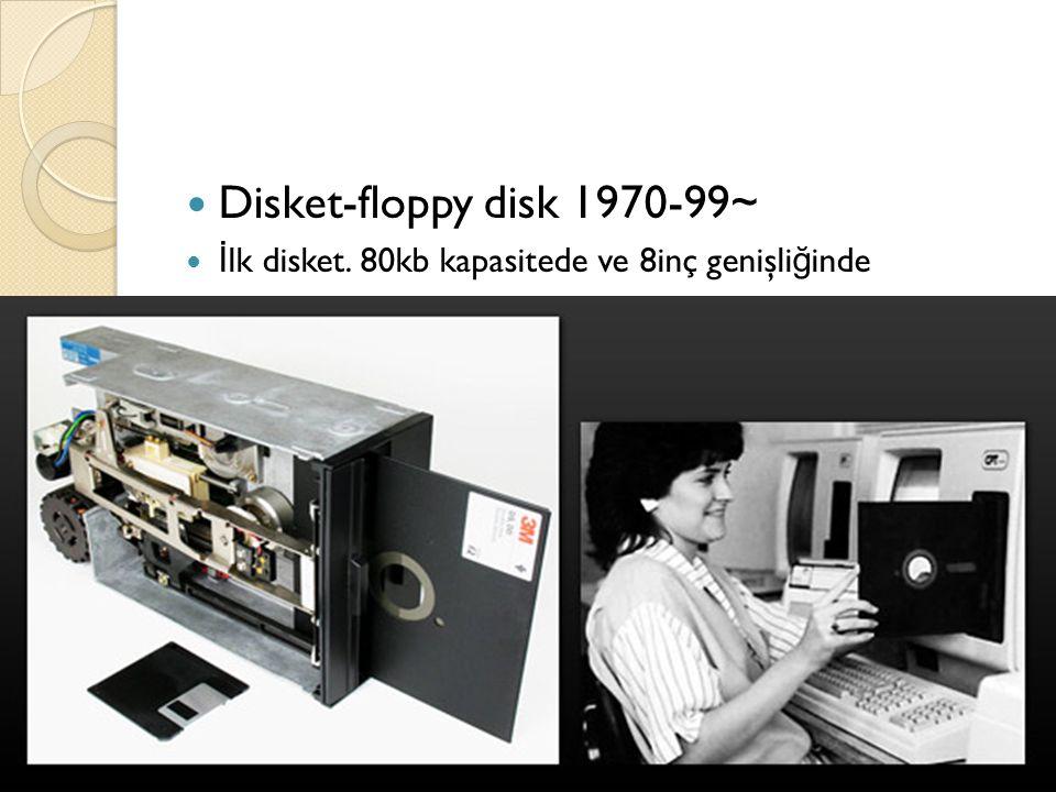 Disket-floppy disk 1970-99~ İlk disket. 80kb kapasitede ve 8inç genişliğinde