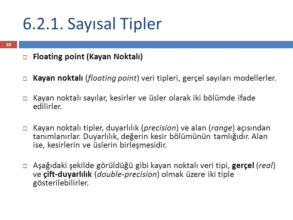 6.2.1. Sayısal Tipler Floating point (Kayan Noktalı)