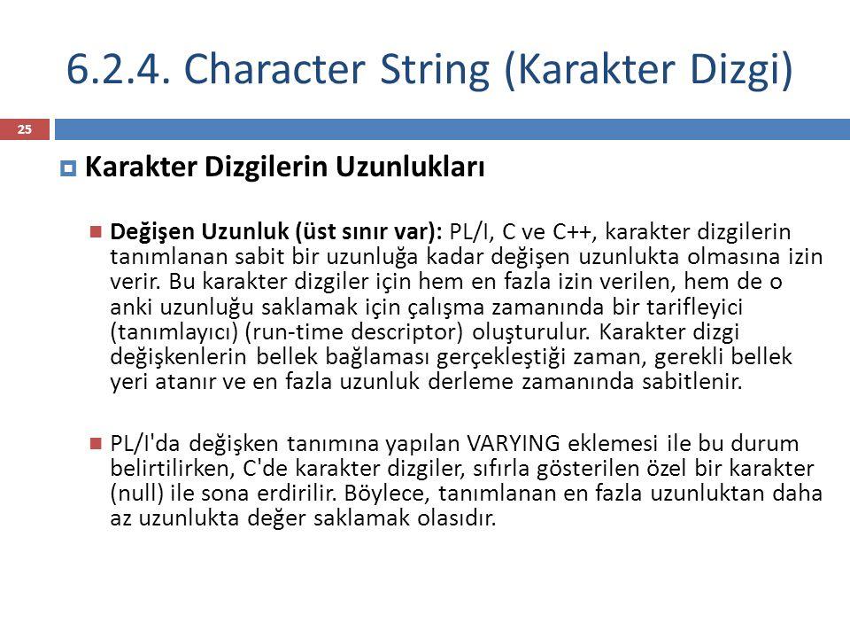 6.2.4. Character String (Karakter Dizgi)