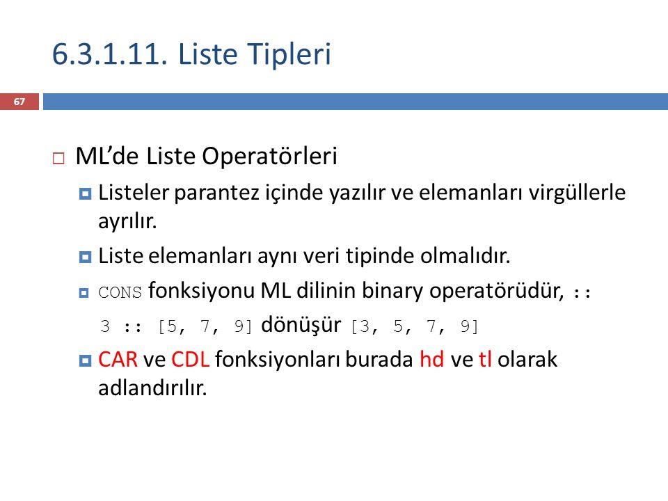 6.3.1.11. Liste Tipleri ML'de Liste Operatörleri