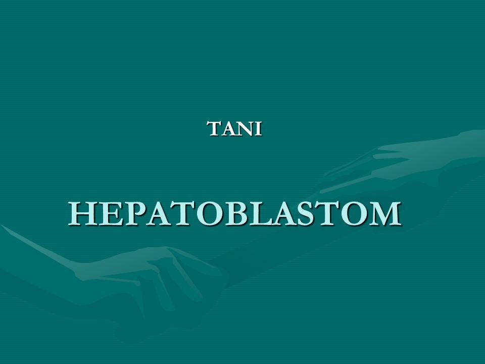 TANI HEPATOBLASTOM