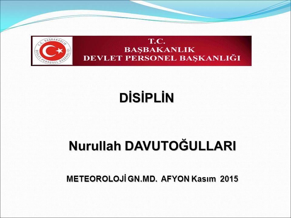 Nurullah DAVUTOĞULLARI METEOROLOJİ GN.MD. AFYON Kasım 2015