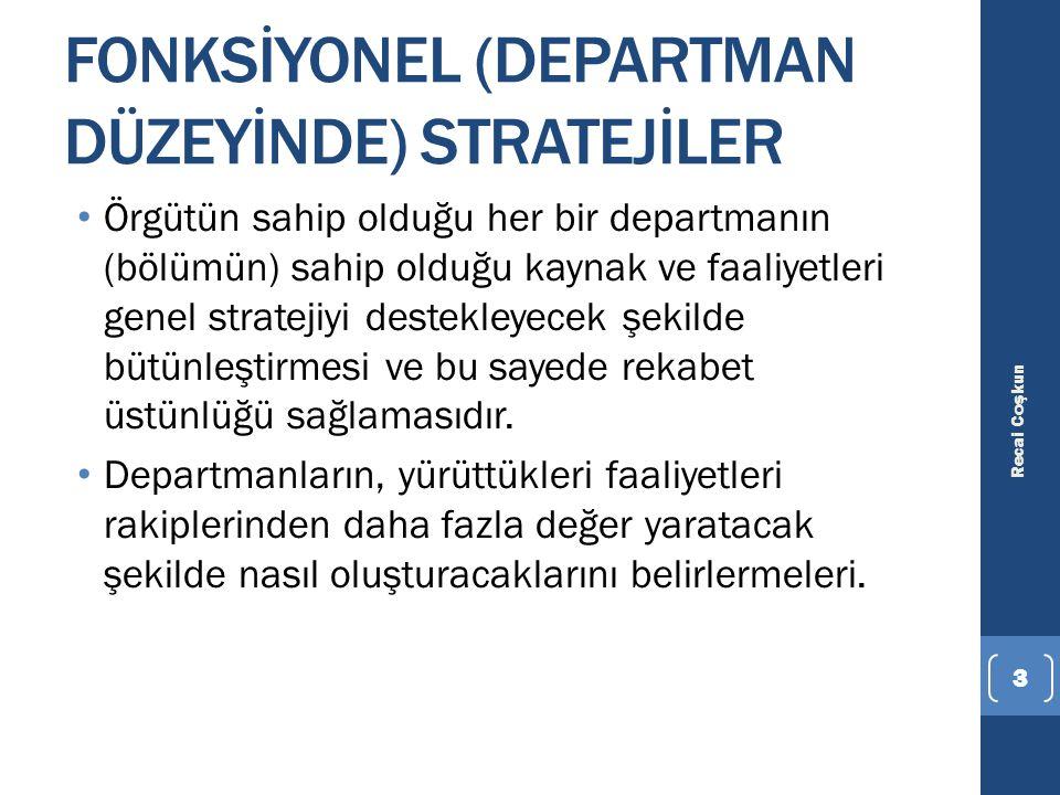 FONKSİYONEL (DEPARTMAN DÜZEYİNDE) STRATEJİLER