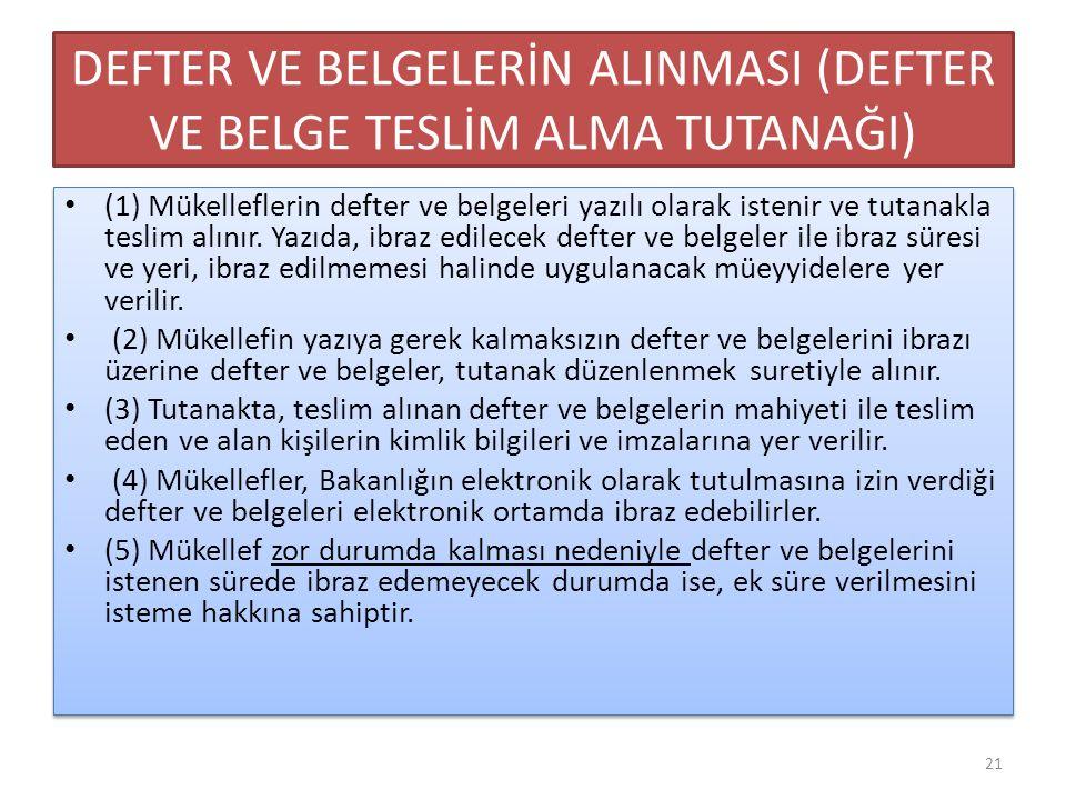 DEFTER VE BELGELERİN ALINMASI (DEFTER VE BELGE TESLİM ALMA TUTANAĞI)