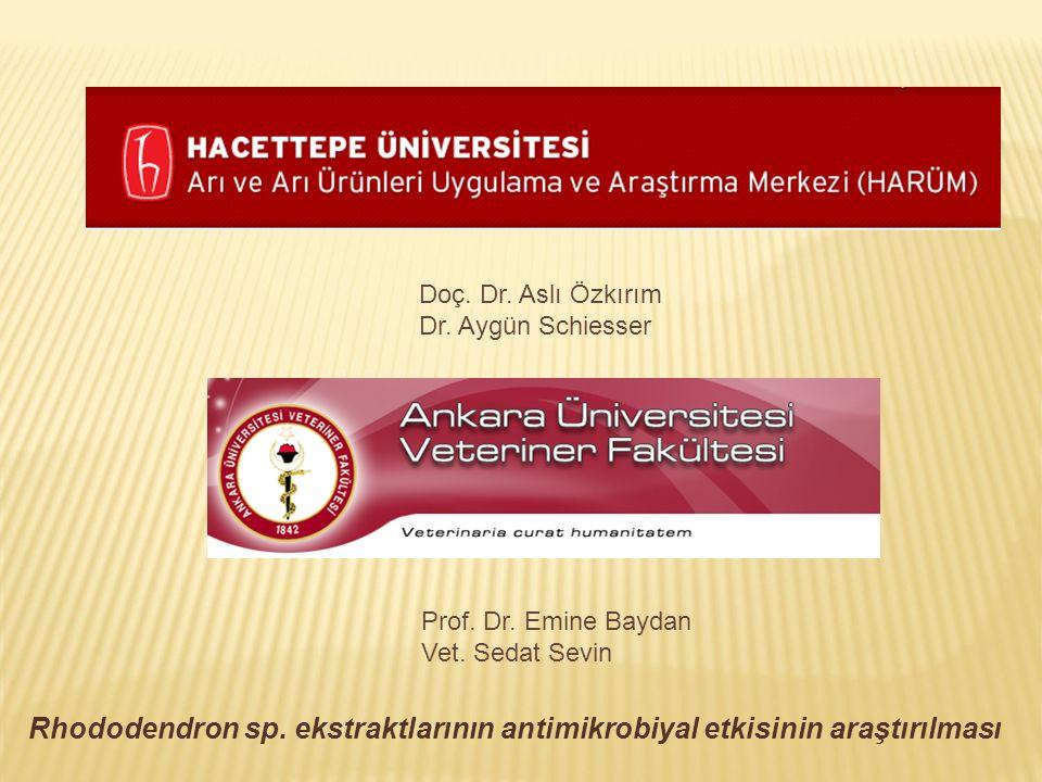 Doç. Dr. Aslı Özkırım Dr. Aygün Schiesser. Prof. Dr. Emine Baydan. Vet. Sedat Sevin.
