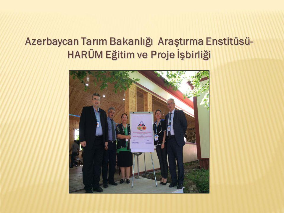 Azerbaycan Tarım Bakanlığı Araştırma Enstitüsü-HARÜM Eğitim ve Proje İşbirliği