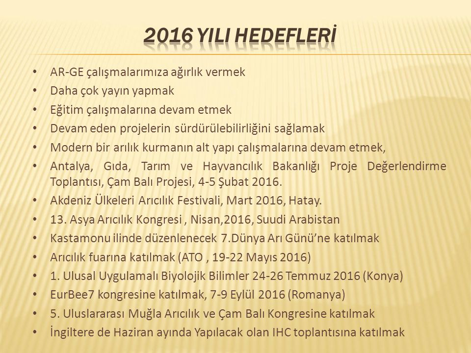 2016 YILI HEDEFLERİ AR-GE çalışmalarımıza ağırlık vermek