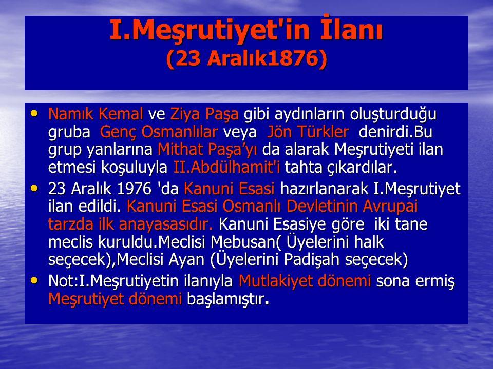 I.Meşrutiyet in İlanı (23 Aralık1876)
