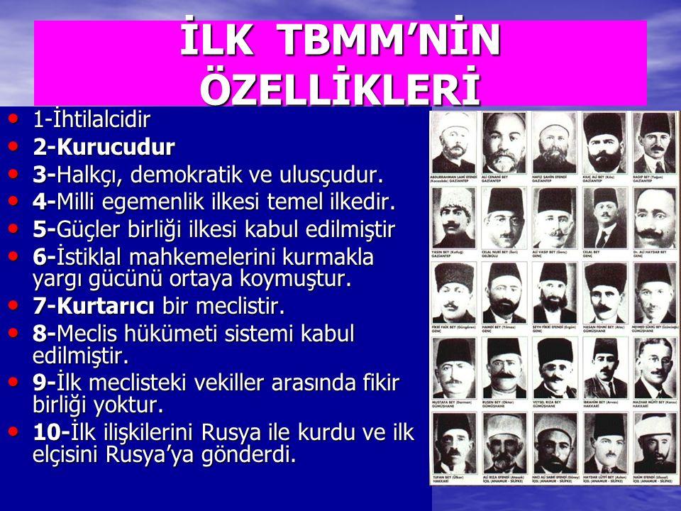 İLK TBMM'NİN ÖZELLİKLERİ