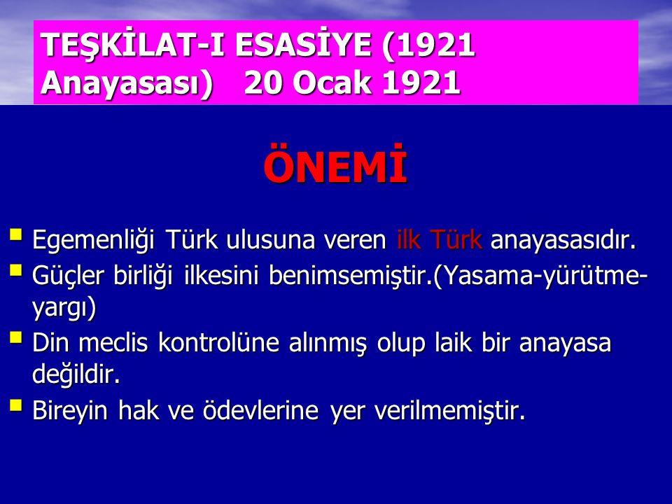 TEŞKİLAT-I ESASİYE (1921 Anayasası) 20 Ocak 1921