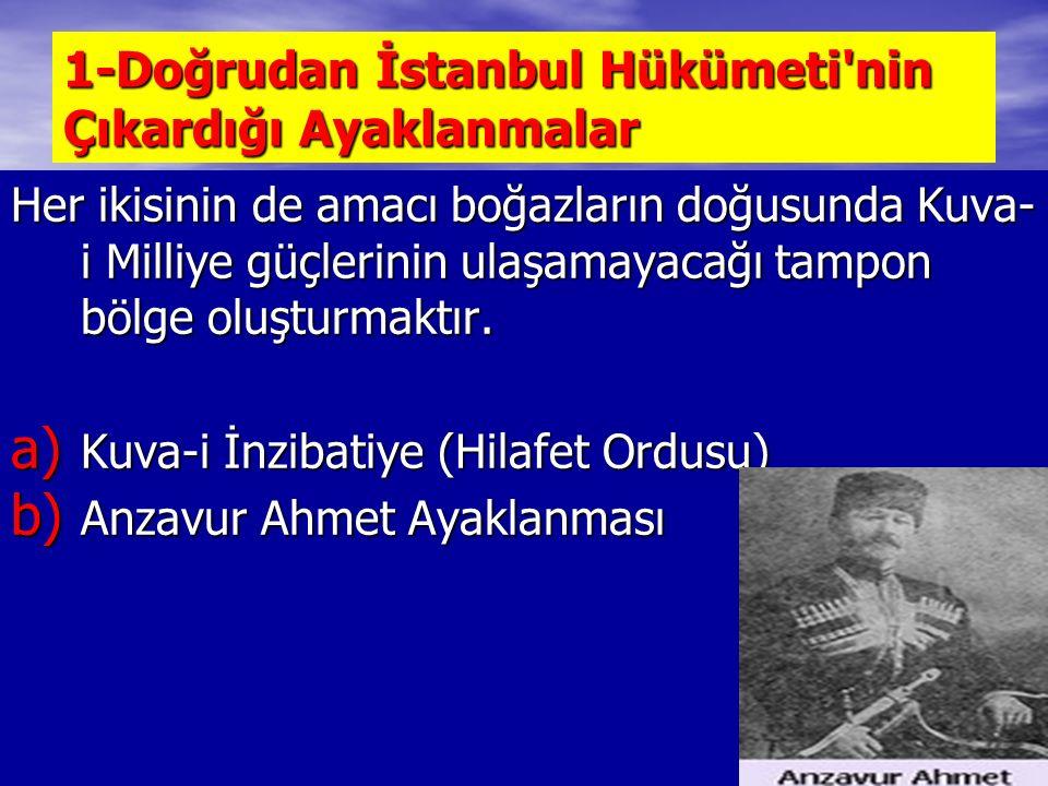 1-Doğrudan İstanbul Hükümeti nin Çıkardığı Ayaklanmalar