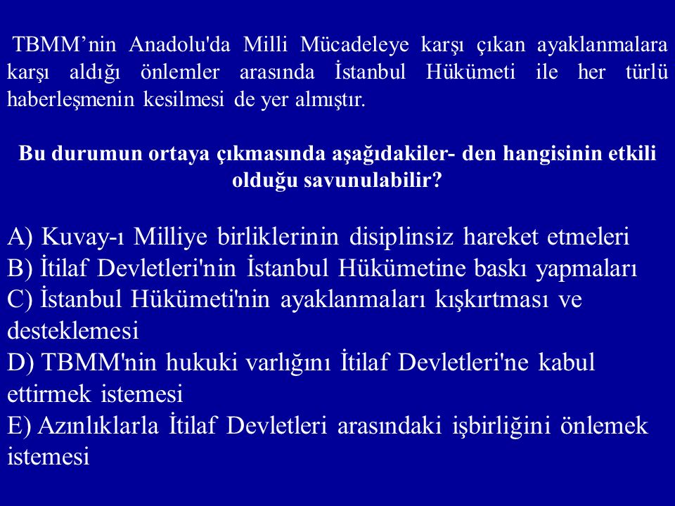A) Kuvay-ı Milliye birliklerinin disiplinsiz hareket etmeleri