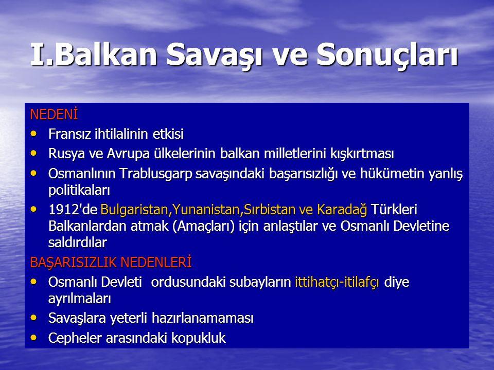 I.Balkan Savaşı ve Sonuçları