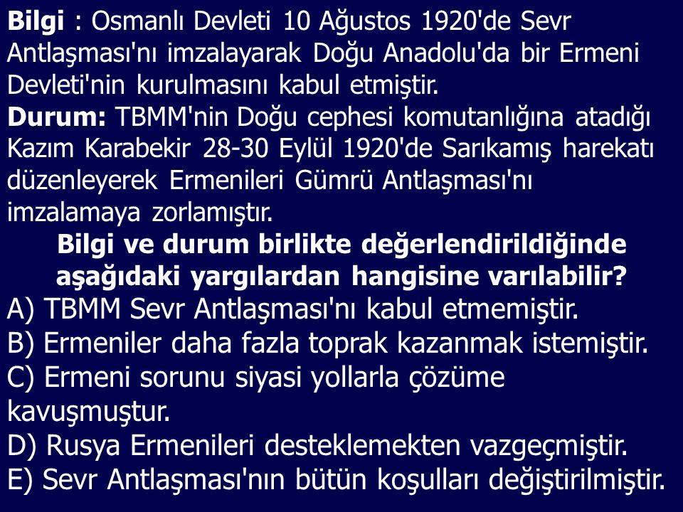 A) TBMM Sevr Antlaşması nı kabul etmemiştir.