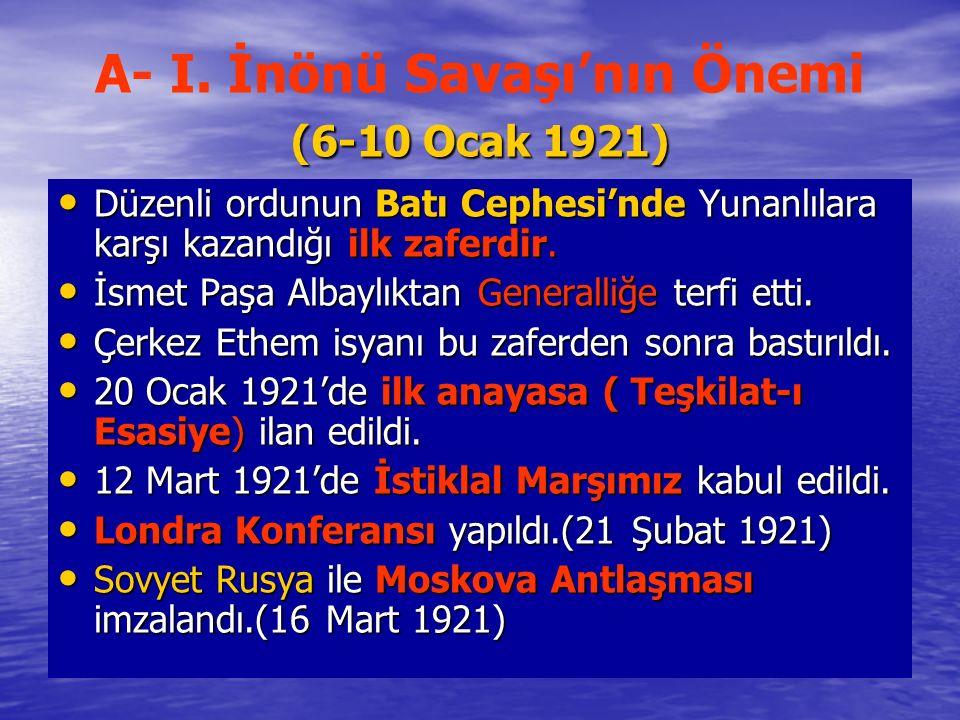 A- I. İnönü Savaşı'nın Önemi (6-10 Ocak 1921)