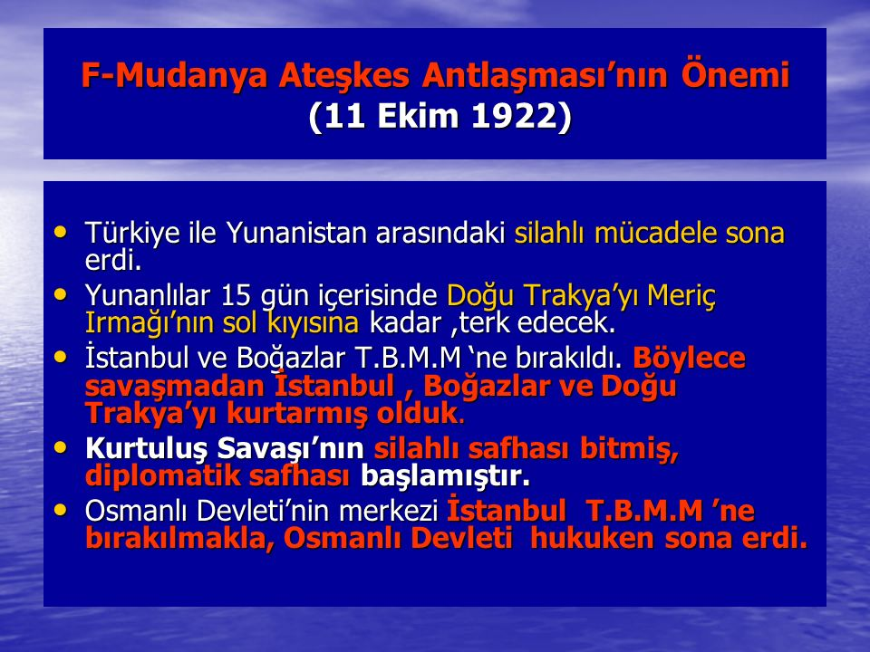 F-Mudanya Ateşkes Antlaşması'nın Önemi (11 Ekim 1922)