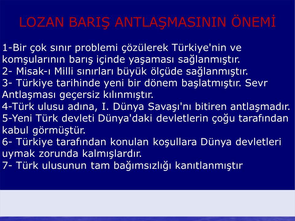 LOZAN BARIŞ ANTLAŞMASININ ÖNEMİ