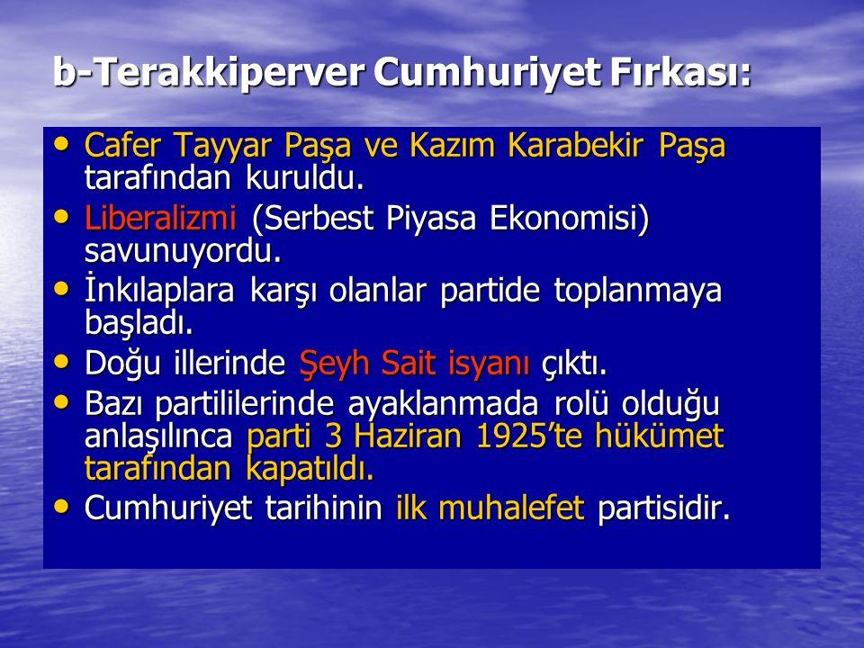 b-Terakkiperver Cumhuriyet Fırkası: