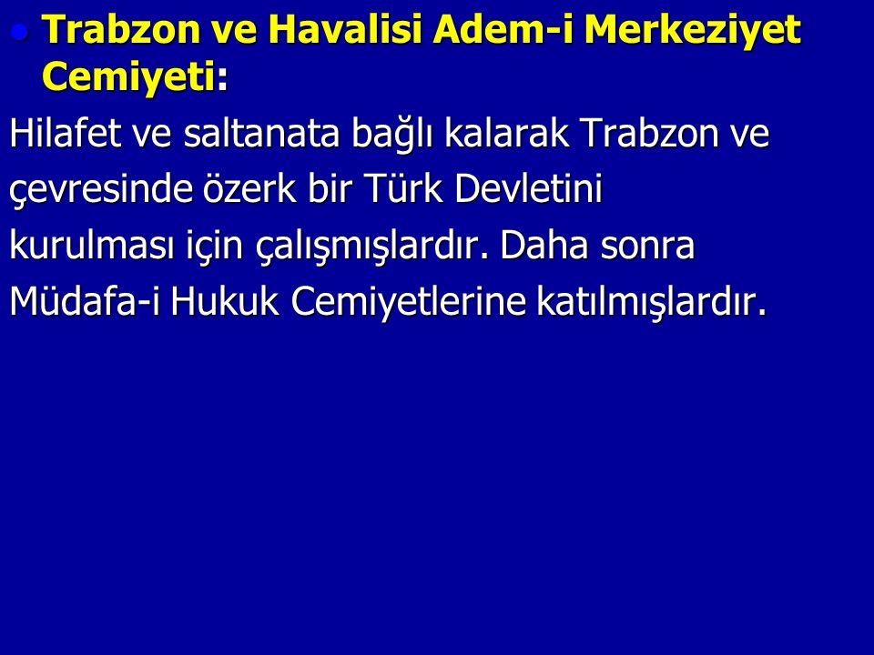 Trabzon ve Havalisi Adem-i Merkeziyet Cemiyeti: