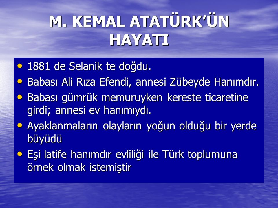 M. KEMAL ATATÜRK'ÜN HAYATI