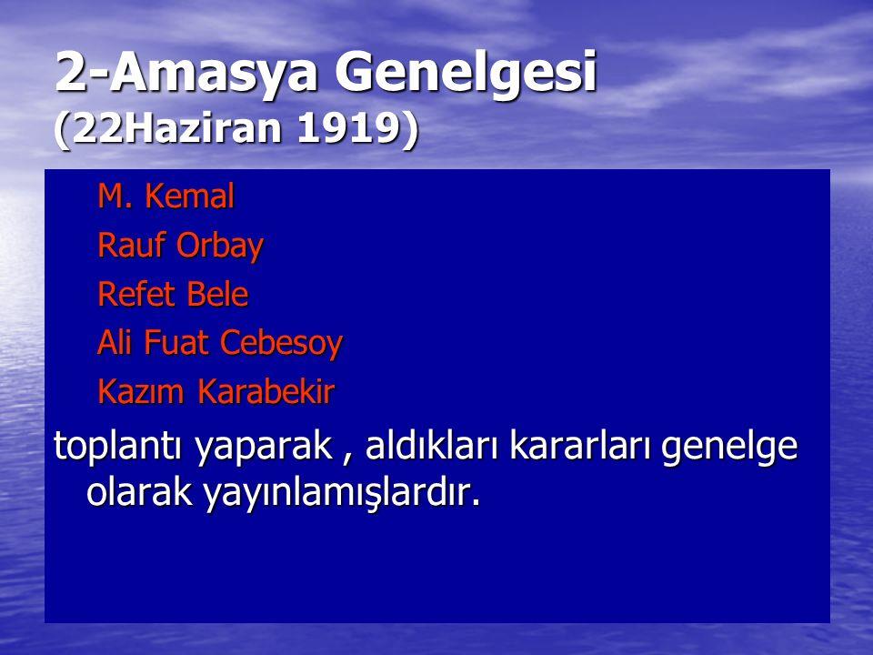 2-Amasya Genelgesi (22Haziran 1919)