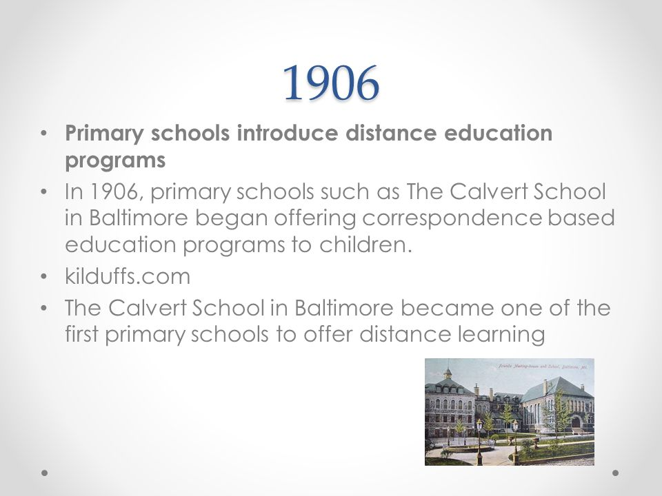 1906 Primary schools introduce distance education programs