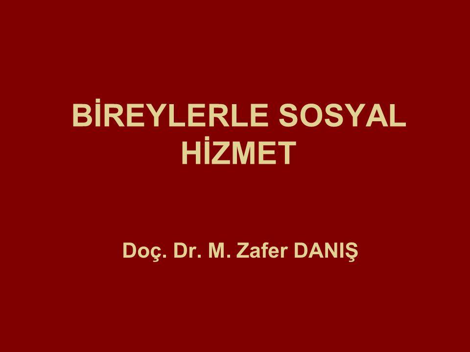 BİREYLERLE SOSYAL HİZMET