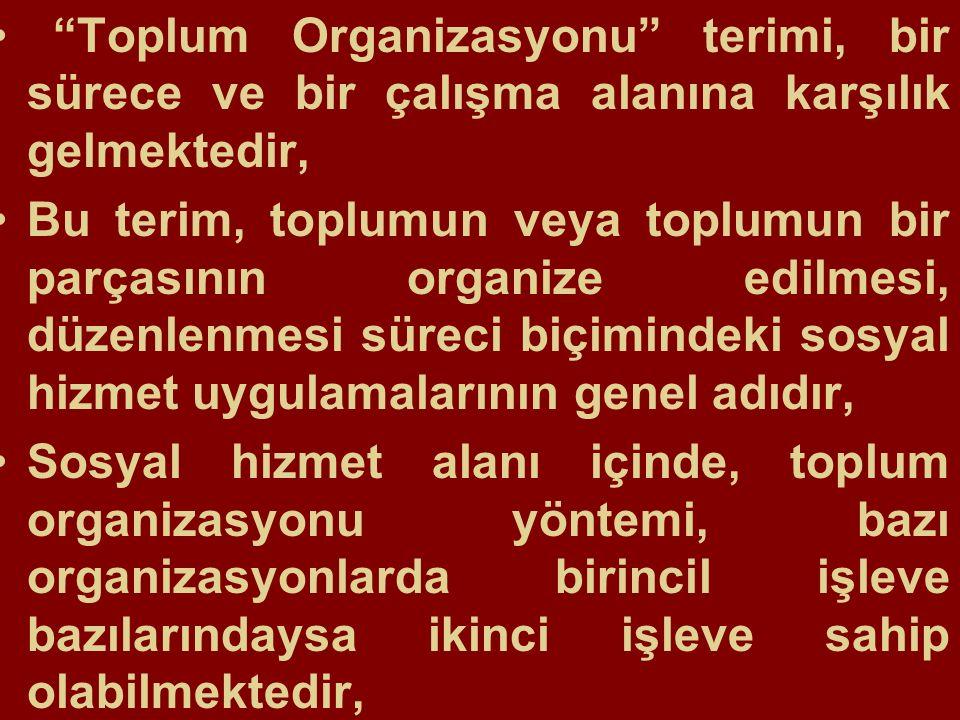 Toplum Organizasyonu terimi, bir sürece ve bir çalışma alanına karşılık gelmektedir,