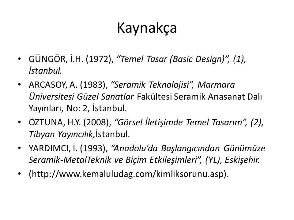 Kaynakça GÜNGÖR, İ.H. (1972), Temel Tasar (Basic Design) , (1), İstanbul.