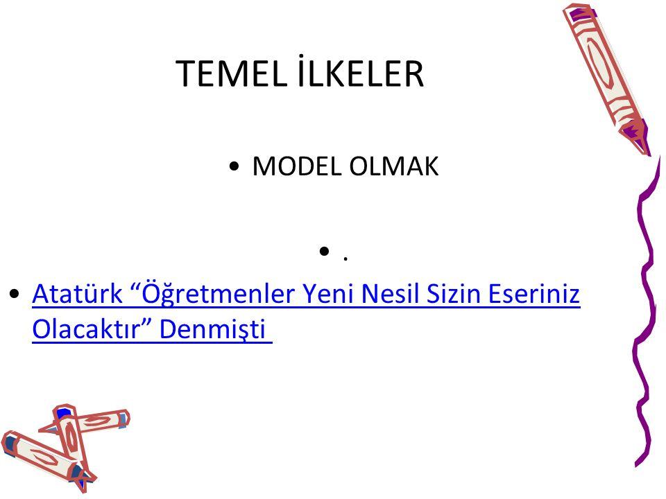 TEMEL İLKELER MODEL OLMAK .