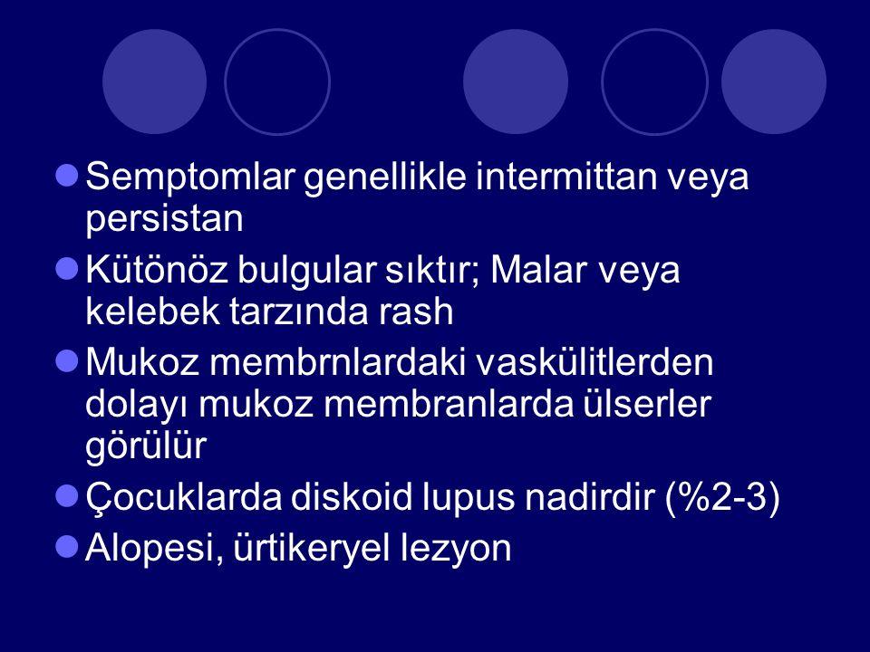 Semptomlar genellikle intermittan veya persistan