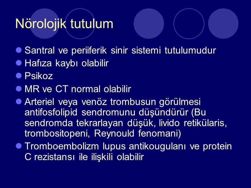 Nörolojik tutulum Santral ve periiferik sinir sistemi tutulumudur