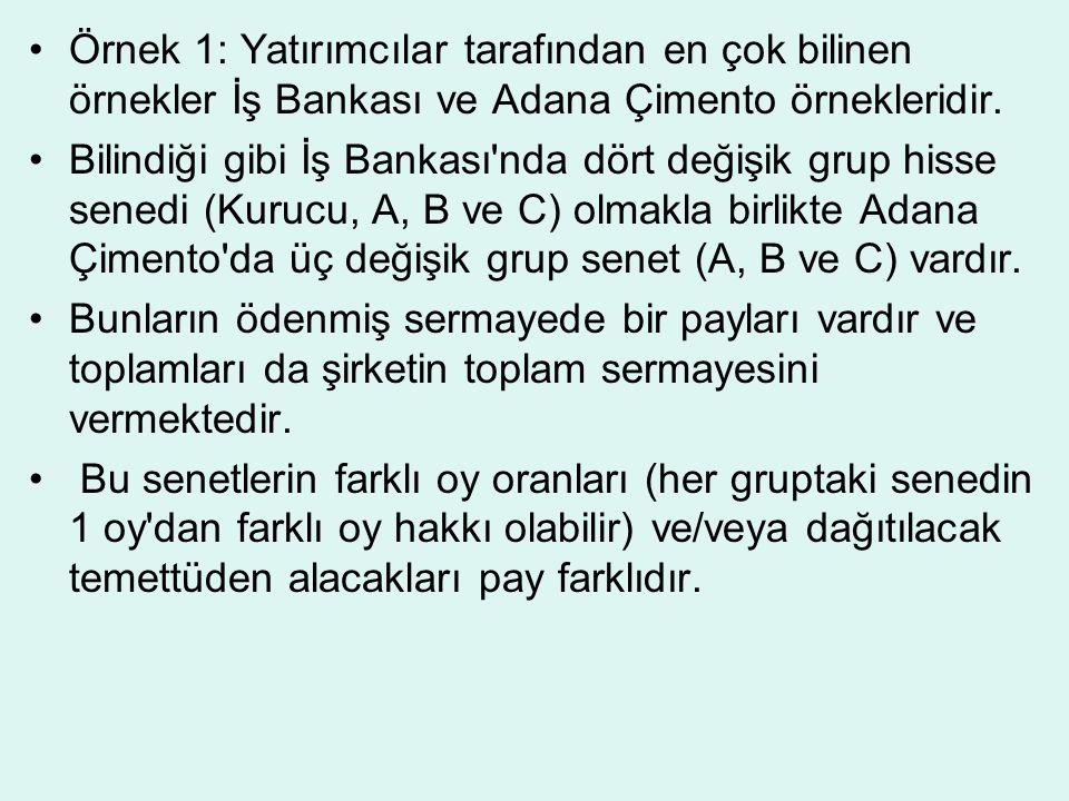 Örnek 1: Yatırımcılar tarafından en çok bilinen örnekler İş Bankası ve Adana Çimento örnekleridir.