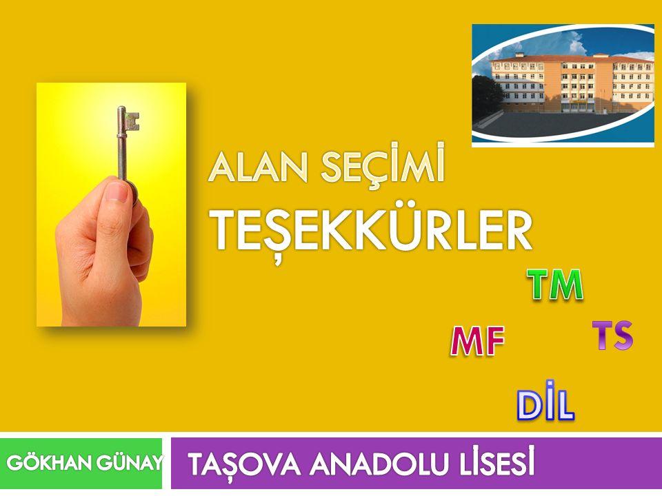 TEŞEKKÜRLER ALAN SEÇİMİ TM TS MF DİL TAŞOVA ANADOLU LİSESİ