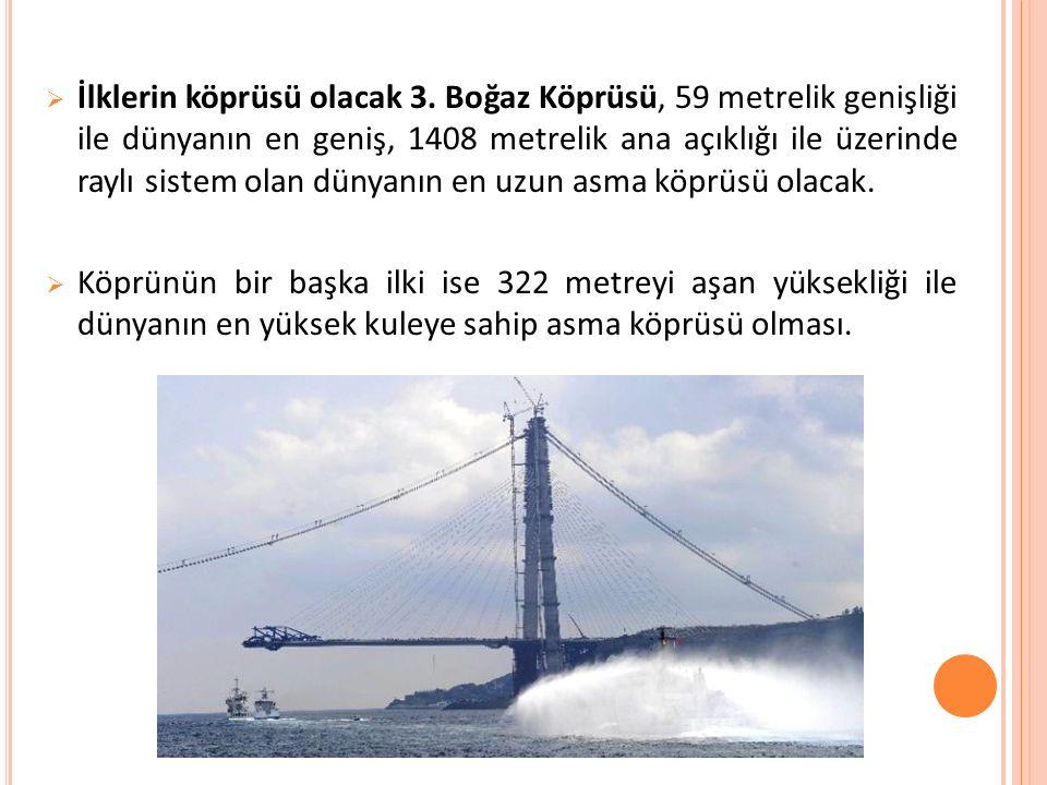İlklerin köprüsü olacak 3