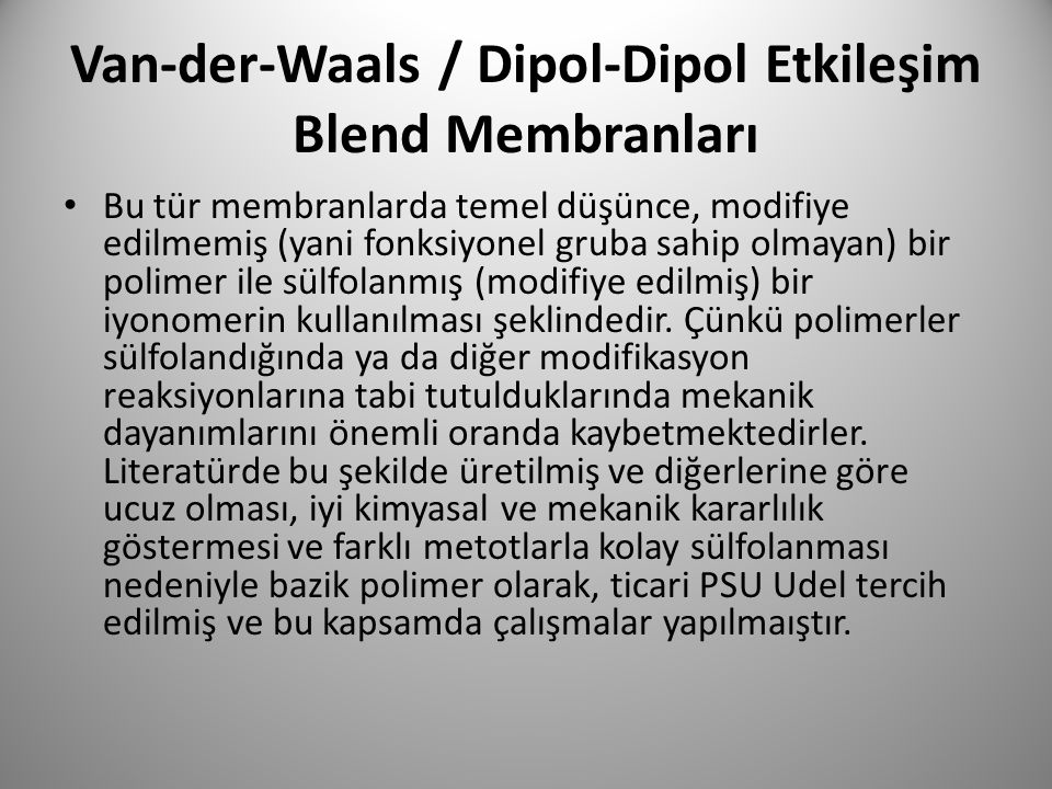 Van-der-Waals / Dipol-Dipol Etkileşim Blend Membranları