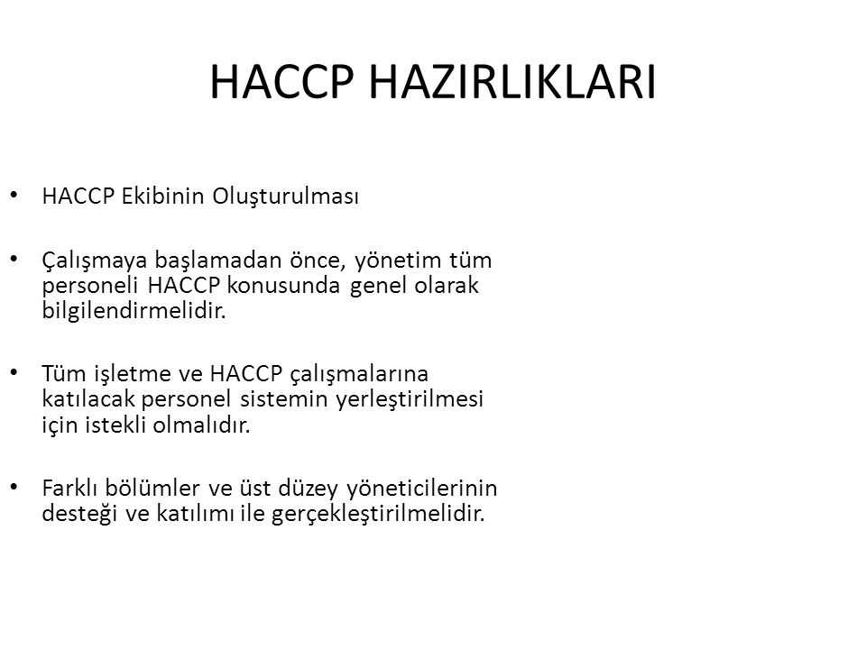 HACCP HAZIRLIKLARI HACCP Ekibinin Oluşturulması