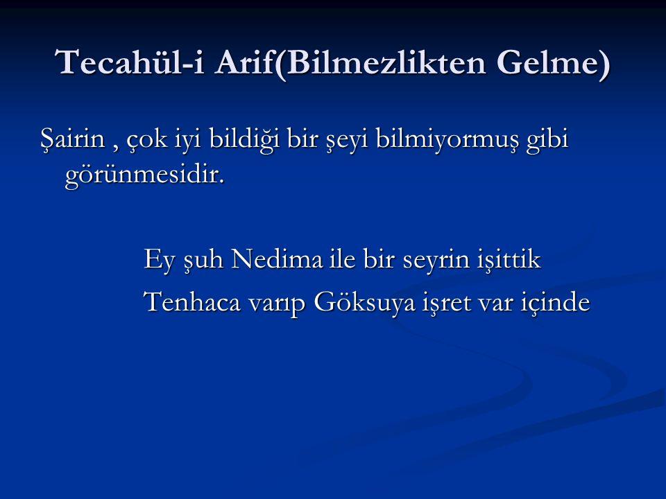 Tecahül-i Arif(Bilmezlikten Gelme)