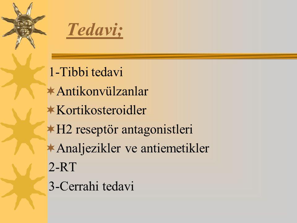 Tedavi; 1-Tibbi tedavi Antikonvülzanlar Kortikosteroidler