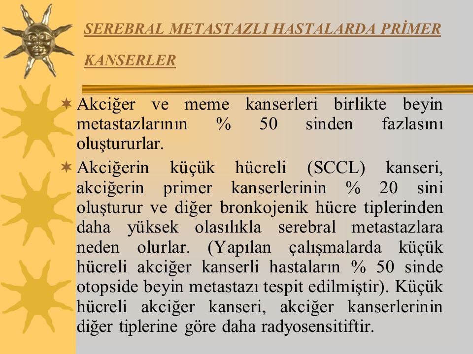 SEREBRAL METASTAZLI HASTALARDA PRİMER KANSERLER