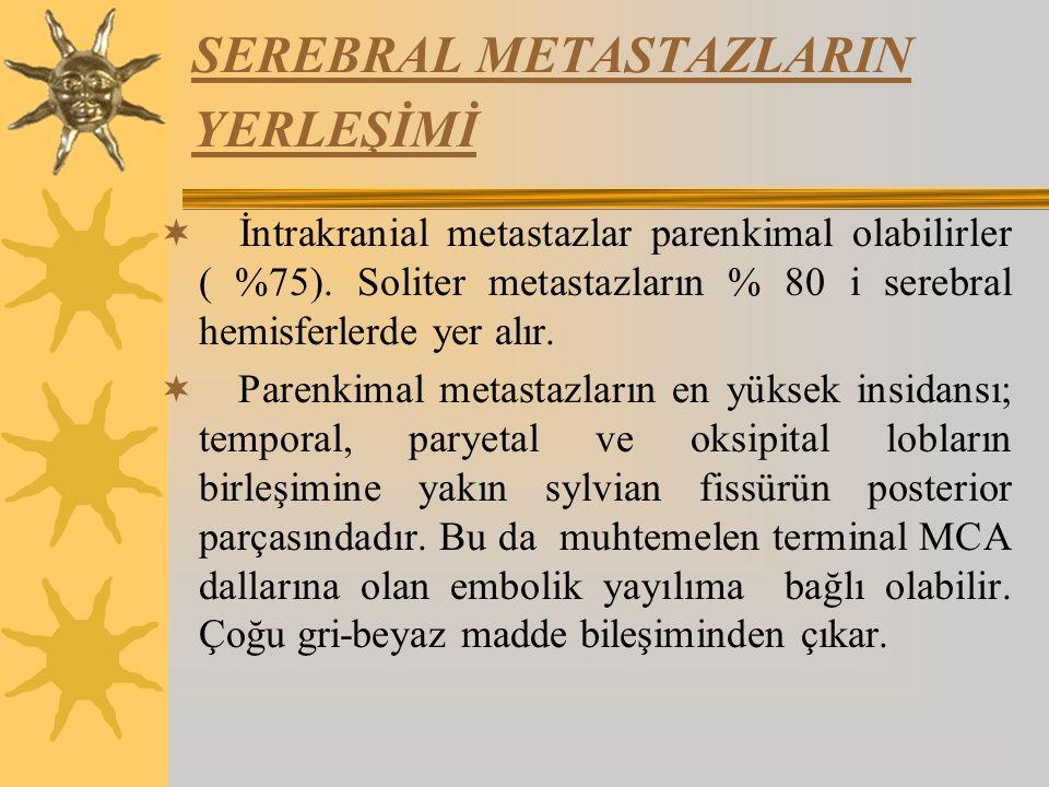 SEREBRAL METASTAZLARIN YERLEŞİMİ